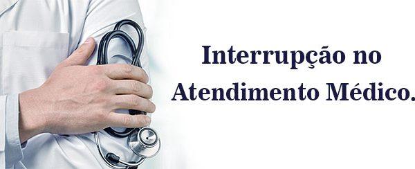 Atenção para interrupção no atendimento médico
