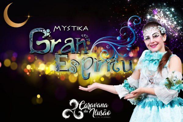Espetáculo Mystika – Gran Espiritu, promete muita magia na próxima quarta-feira