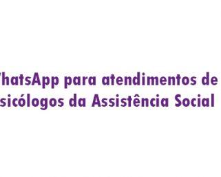 Psicólogos da Assistência Social atenderão via WhatsApp